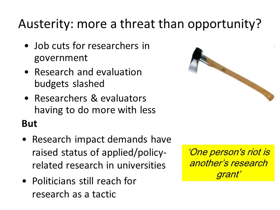 Austerity: more a threat than opportunity.
