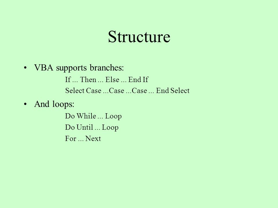 Structure VBA supports branches: If... Then... Else...