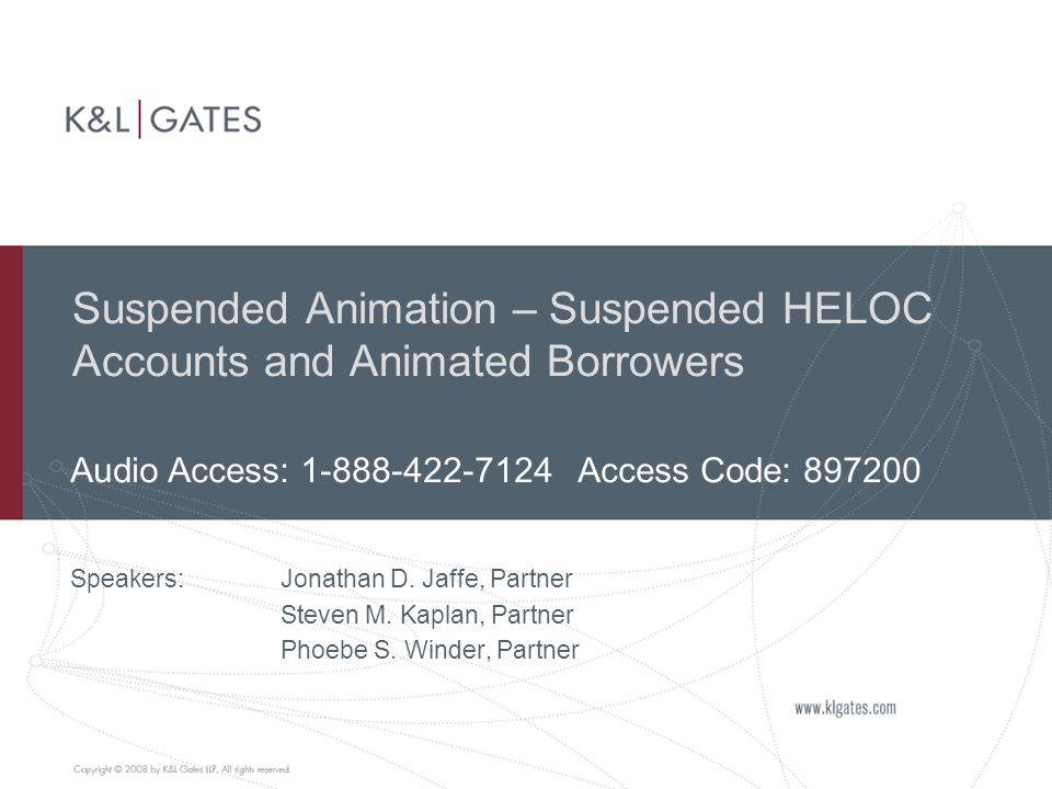 Suspended Animation – Suspended HELOC Accounts and Animated Borrowers Speakers: Jonathan D.