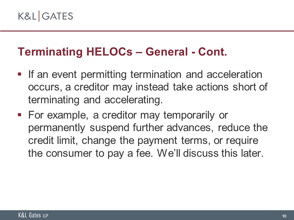 10 Terminating HELOCs – General - Cont.