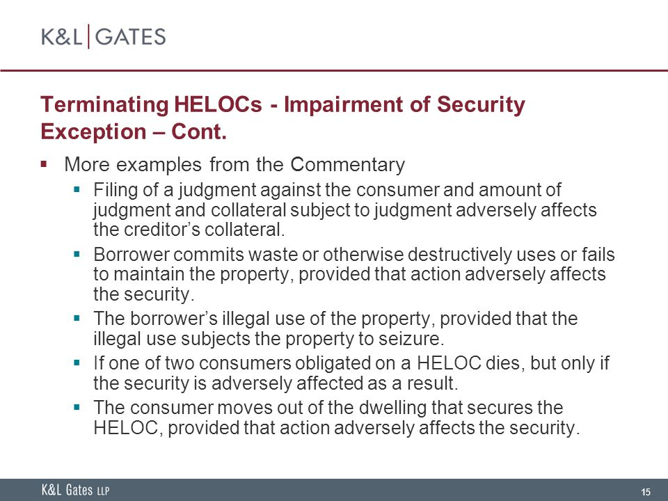 15 Terminating HELOCs - Impairment of Security Exception – Cont.