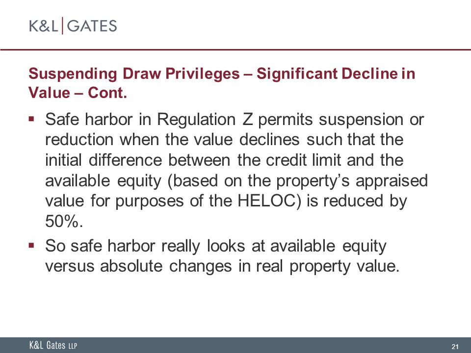 21 Suspending Draw Privileges – Significant Decline in Value – Cont.