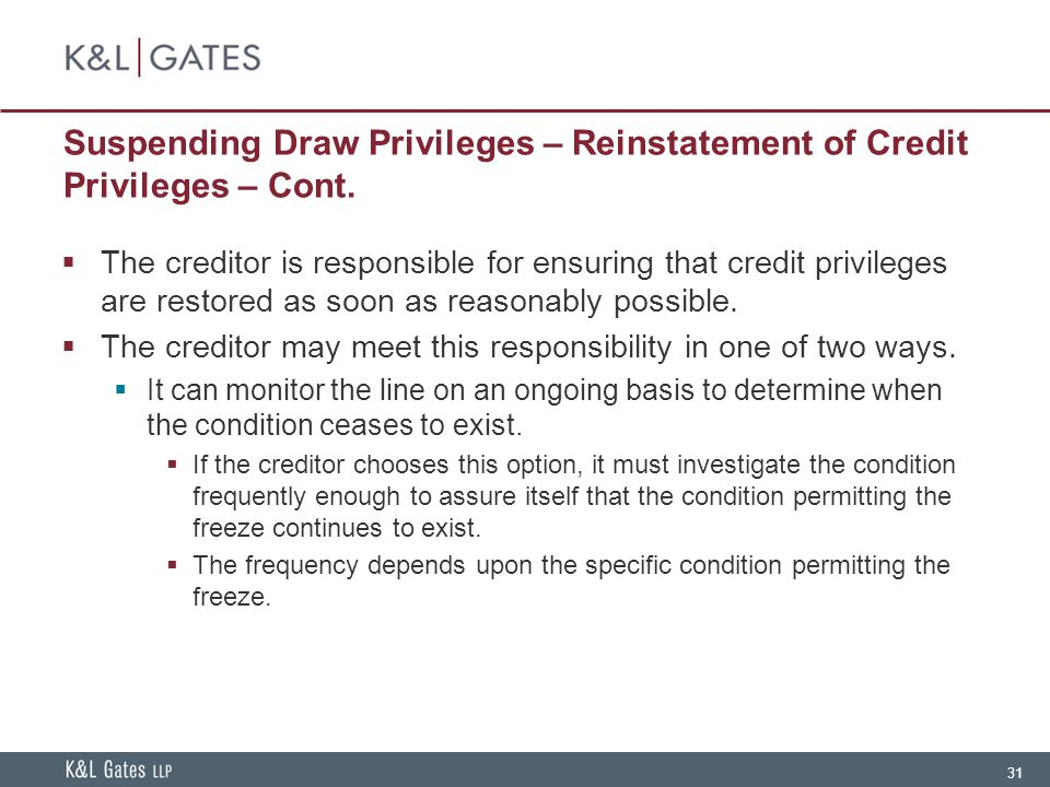 31 Suspending Draw Privileges – Reinstatement of Credit Privileges – Cont.