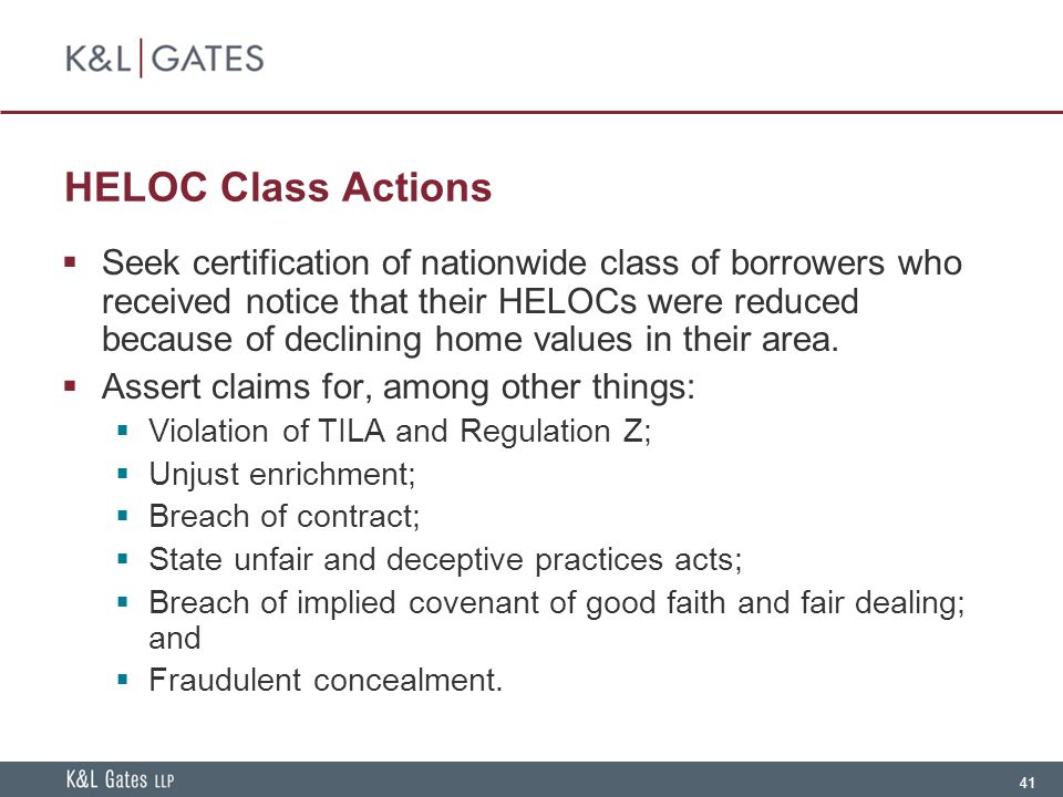 41 HELOC Class Actions  Seek certification of nationwide class of borrowers who received notice that their HELOCs were reduced because of declining home values in their area.