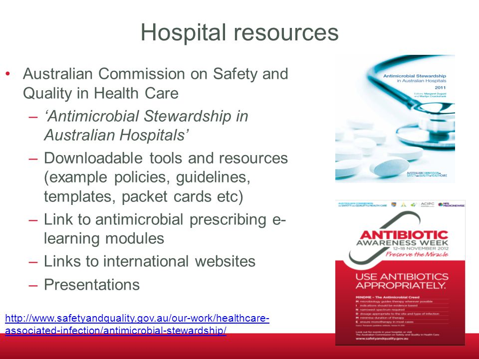 Hospital resources Australian Commission on Safety and Quality in Health Care –'Antimicrobial Stewardship in Australian Hospitals' –Downloadable tools