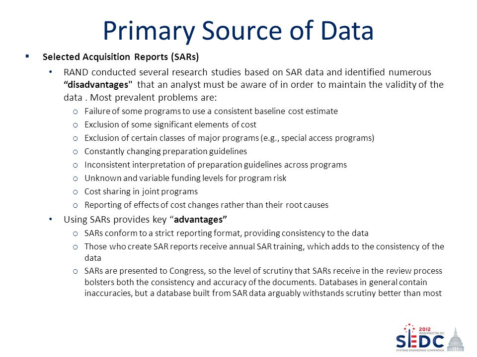 Supplementary Data Sources  DOT&E Annual Reports Current Activities Cost data Issues Milestone dates Recommendations  GAO Reports Technology, Design, and Production Maturity Cost Data Milestone Data Issues