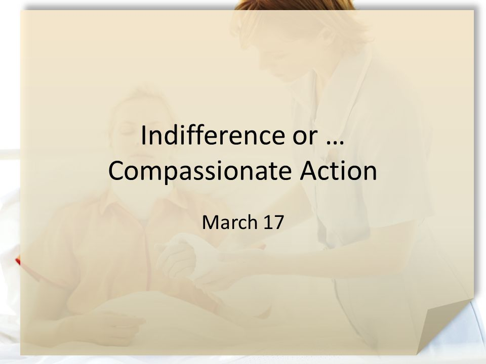 Indifference or … Compassionate Action March 17
