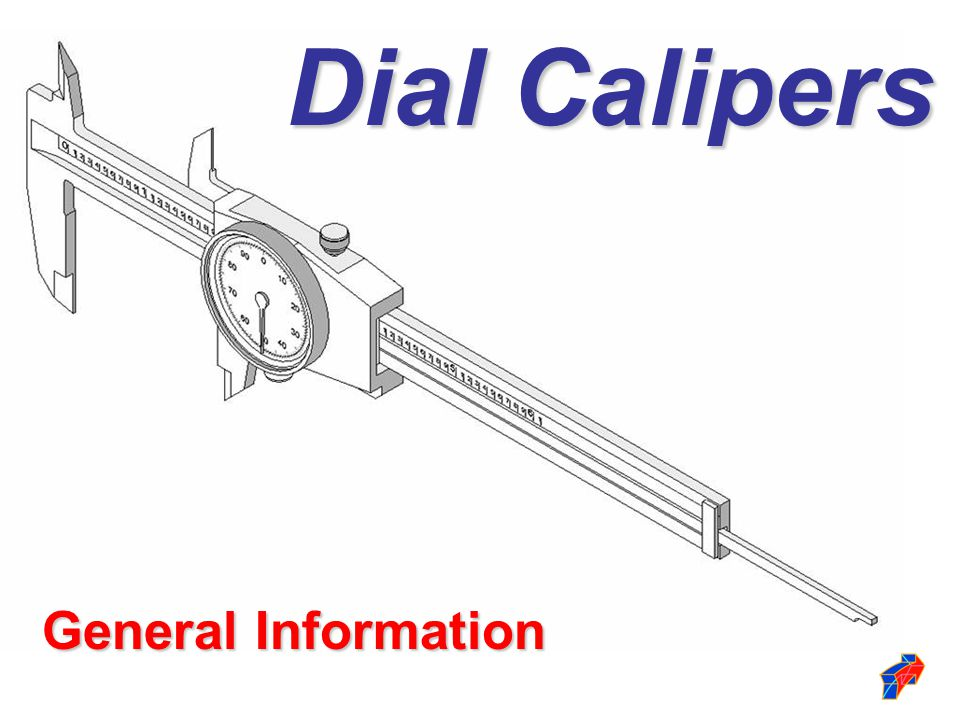 General Information Dial Calipers