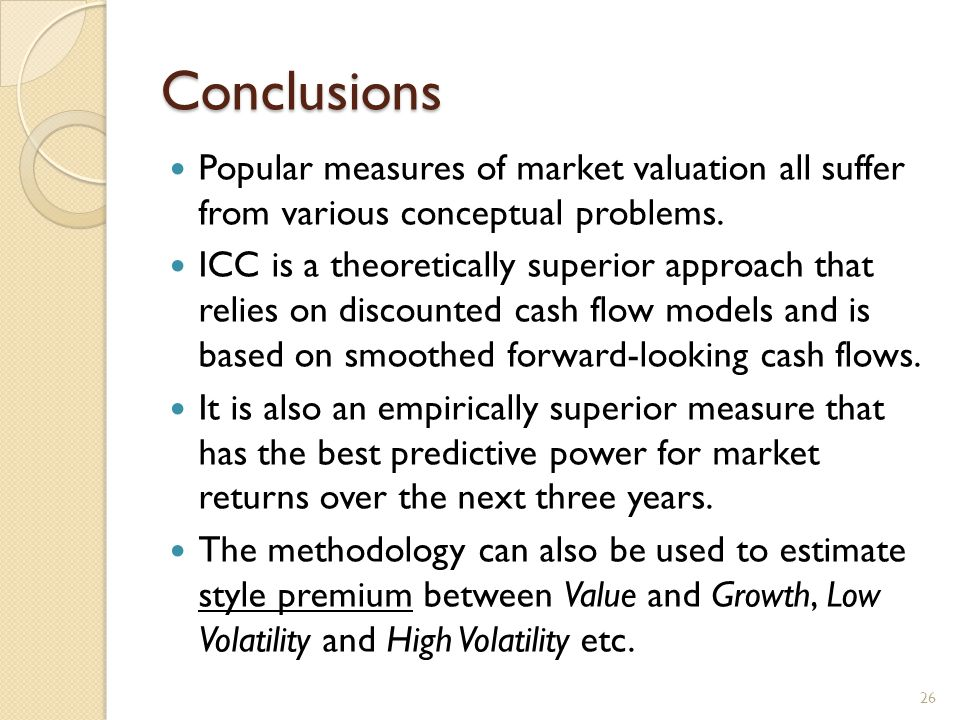 Conclusions Popular measures of market valuation all suffer from various conceptual problems.