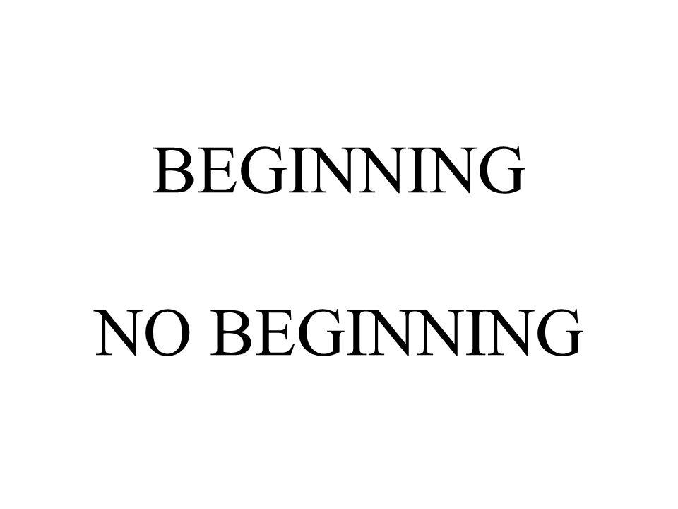 BEGINNING NO BEGINNING