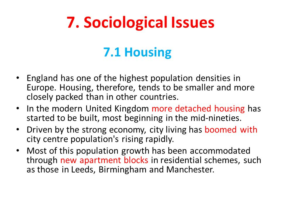 7. Sociological Issues England has one of the highest population densities in Europe.