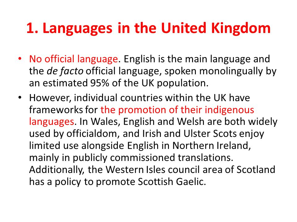 1. Languages in the United Kingdom No official language.