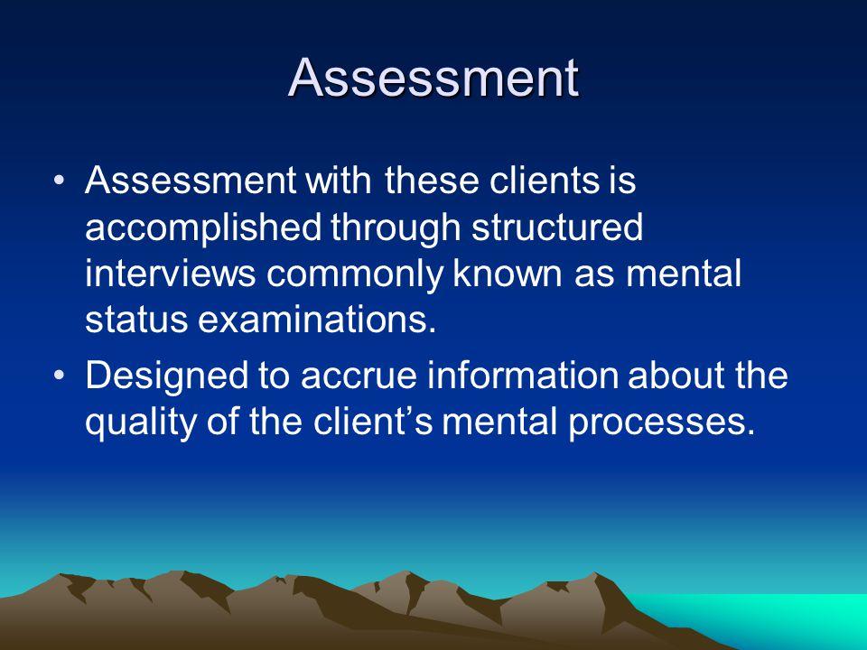 Mental Status Examination Cognitive functioning: –Normal intelligence.