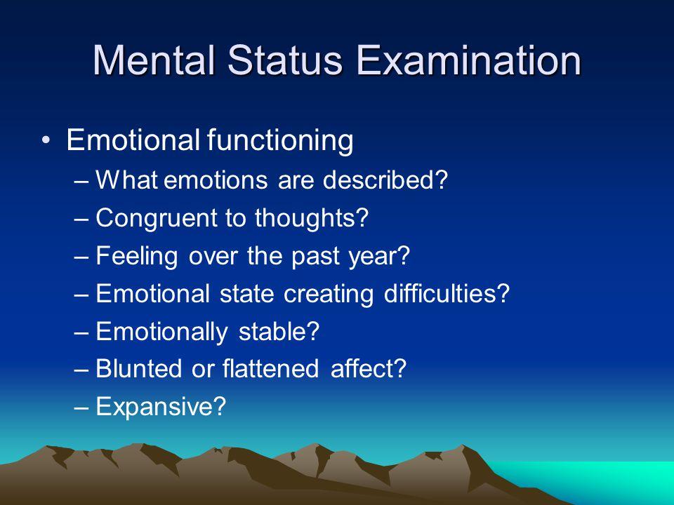 Mental Status Examination Physical functioning: –Level of energy.