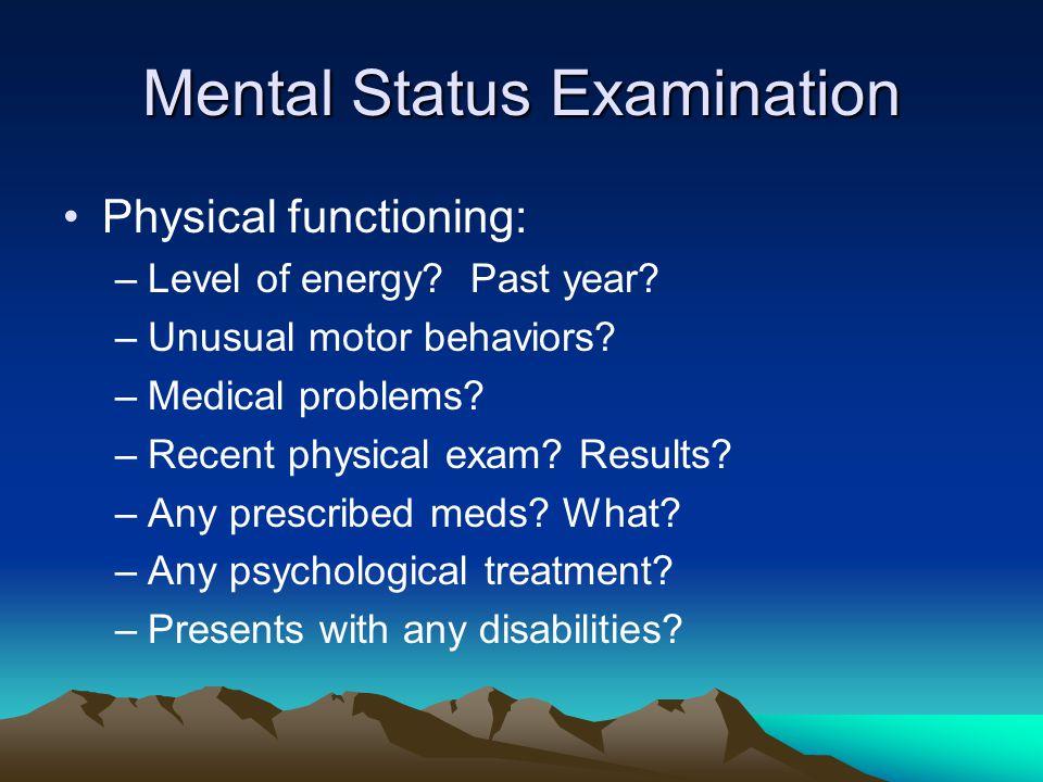 Mental Status Examination Substance use: –Alcohol.