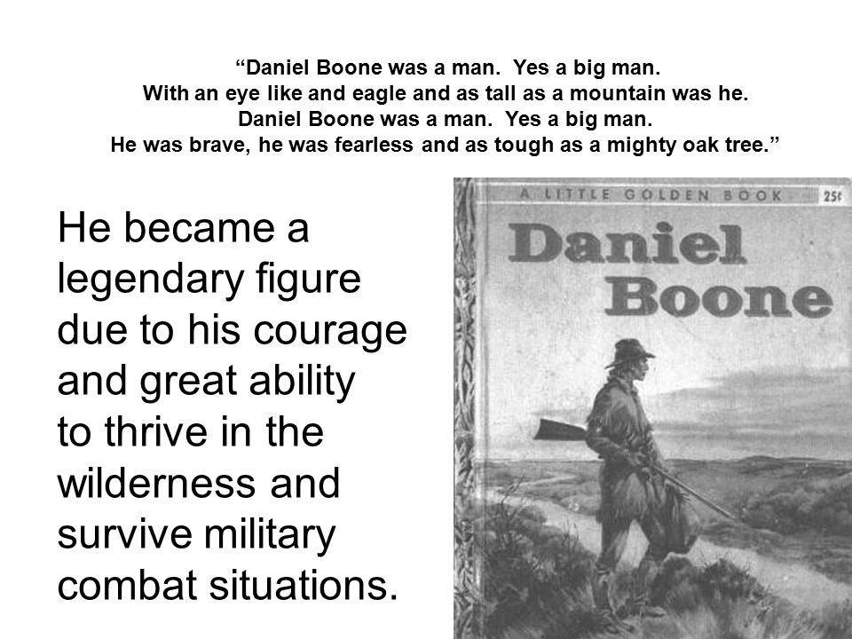 """""""Daniel Boone was a man. Yes a big man. With an eye like and eagle and as tall as a mountain was he. Daniel Boone was a man. Yes a big man. He was bra"""