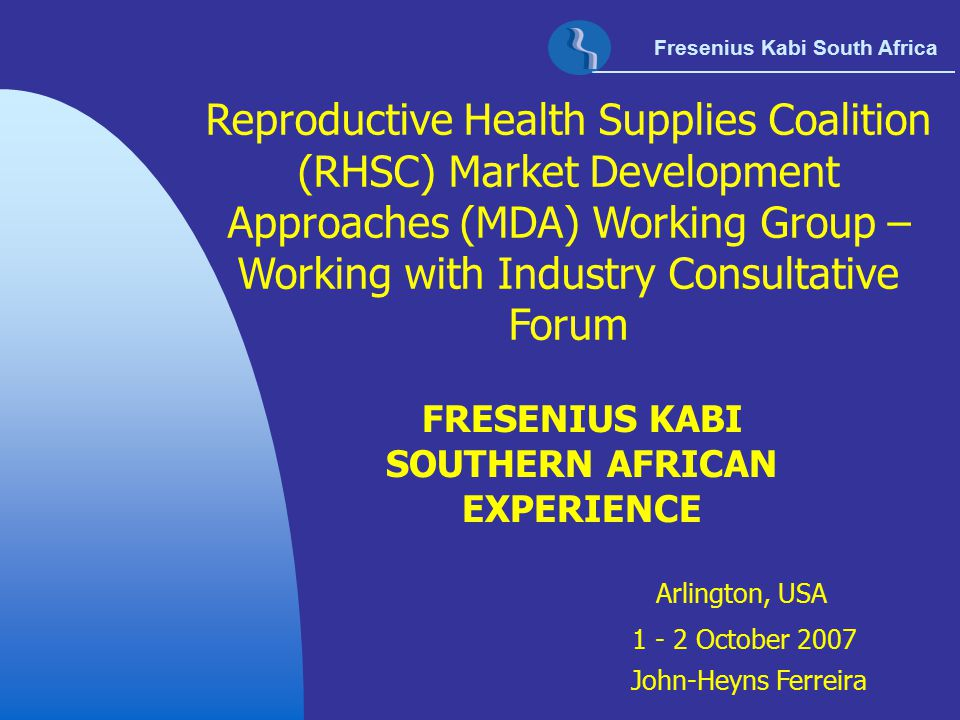 Fresenius Kabi South Africa Reproductive Health Supplies Coalition (RHSC) Market Development Approaches (MDA) Working Group – Working with Industry Co