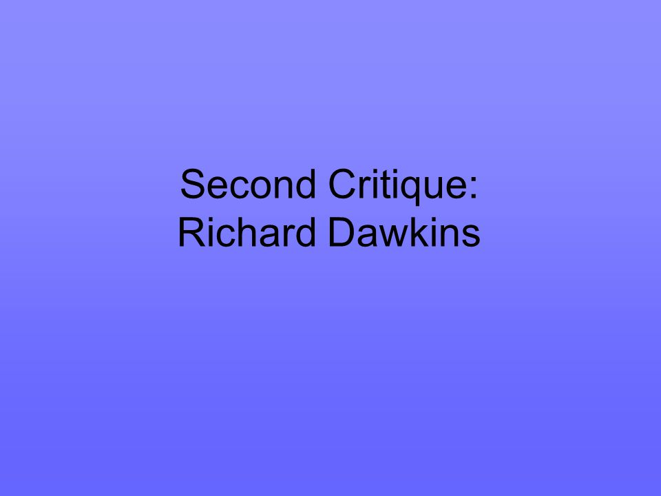 Dawkins' First Argument In The God Delusion and his documentary film The Root of All Evil.