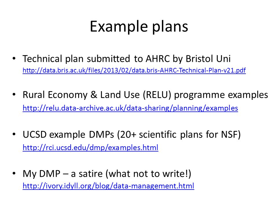 Example plans Technical plan submitted to AHRC by Bristol Uni http://data.bris.ac.uk/files/2013/02/data.bris-AHRC-Technical-Plan-v21.pdf Rural Economy