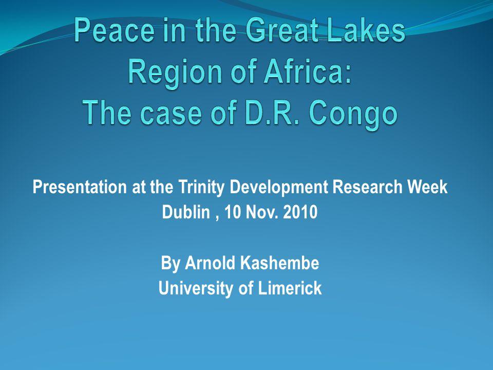 Presentation at the Trinity Development Research Week Dublin, 10 Nov. 2010 By Arnold Kashembe University of Limerick