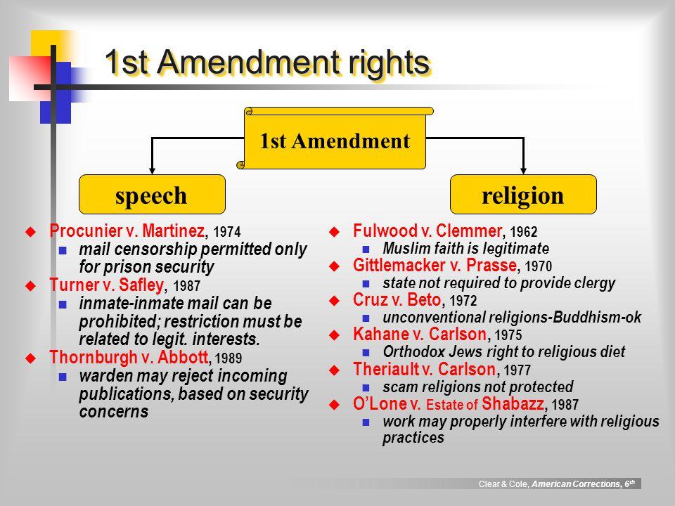 Clear & Cole, American Corrections, 6 th 1st Amendment rights 1st Amendment speechreligion  Procunier v.