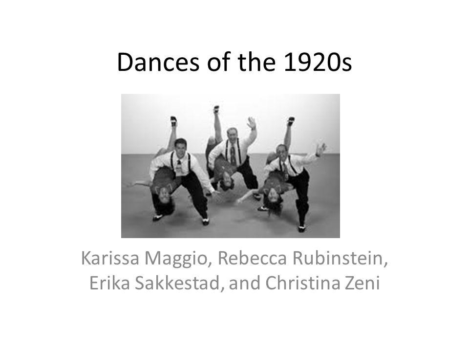 Dances of the 1920s Karissa Maggio, Rebecca Rubinstein, Erika Sakkestad, and Christina Zeni