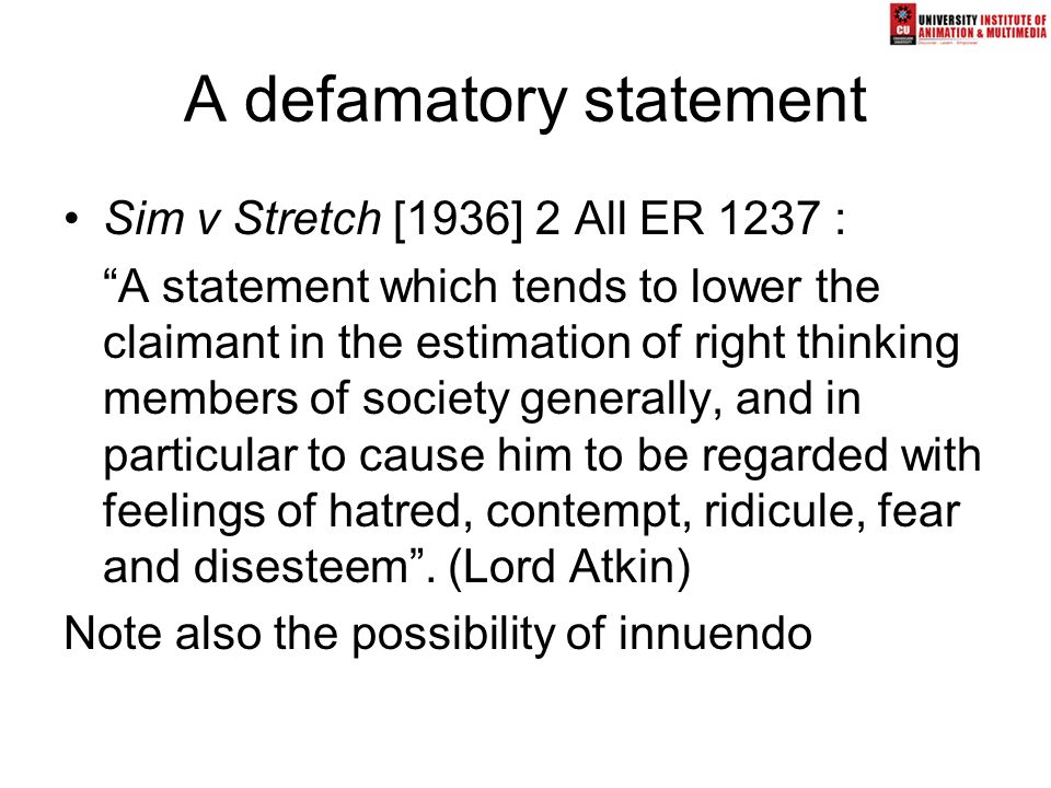 "A defamatory statement Sim v Stretch [1936] 2 All ER 1237 : ""A statement which tends to lower the claimant in the estimation of right thinking members"