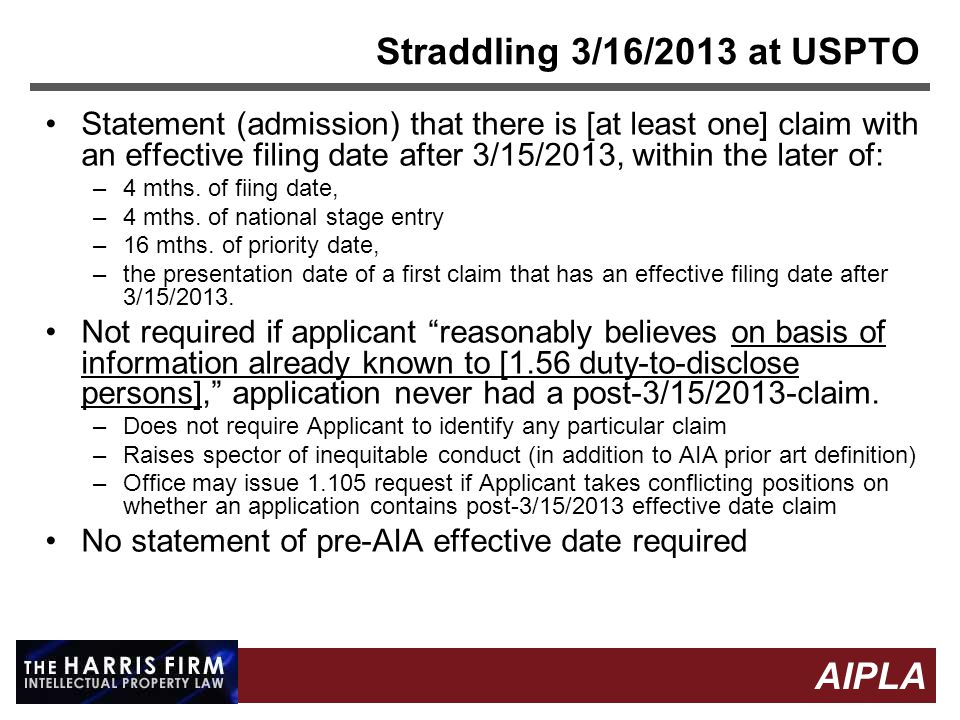 17 AIPLA Firm Logo Straddling 3/16/2013 at USPTO Statement (admission) that there is [at least one] claim with an effective filing date after 3/15/2013, within the later of: –4 mths.
