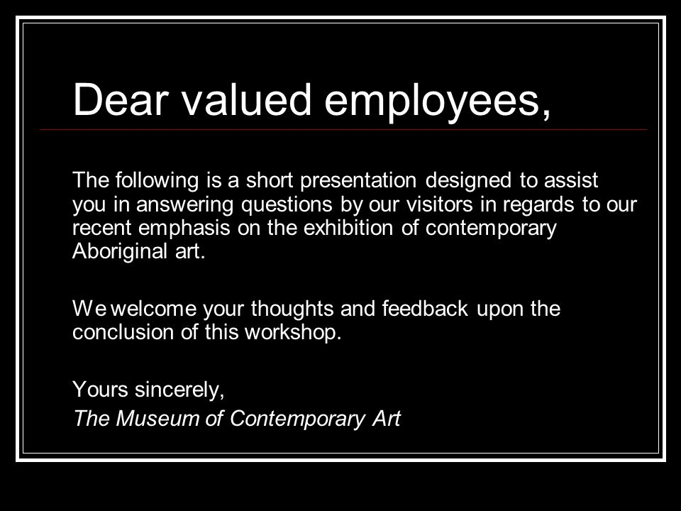 Dear valued employees, The following is a short presentation designed to assist you in answering questions by our visitors in regards to our recent em