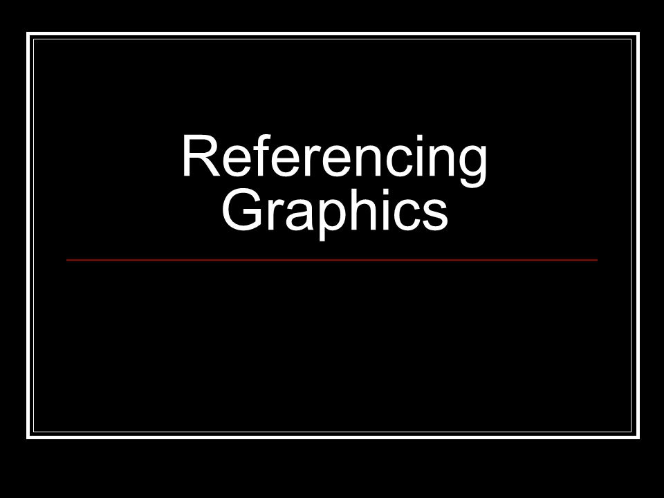 Referencing Graphics