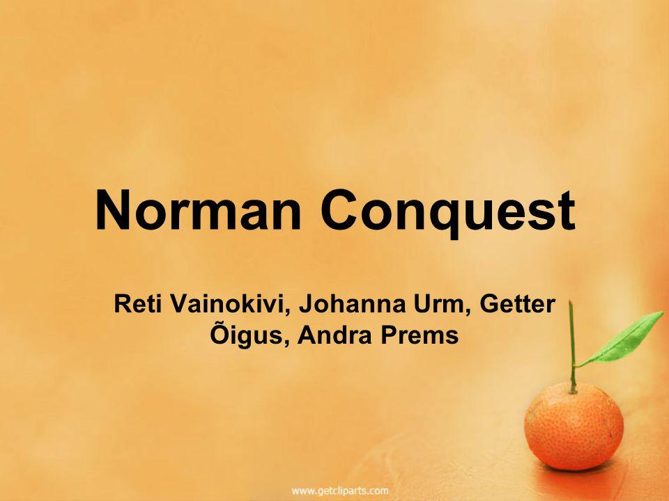 Norman Conquest Reti Vainokivi, Johanna Urm, Getter Õigus, Andra Prems