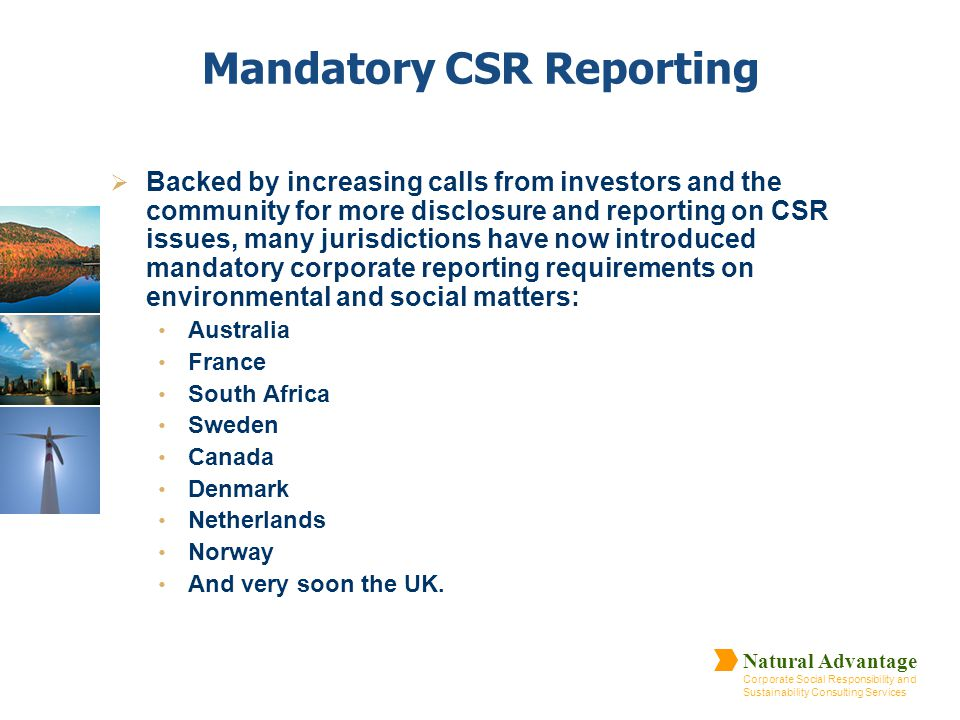 Natural Advantage Corporate Social Responsibility and Sustainability Consulting Services Mandatory CSR Reporting  Backed by increasing calls from inv