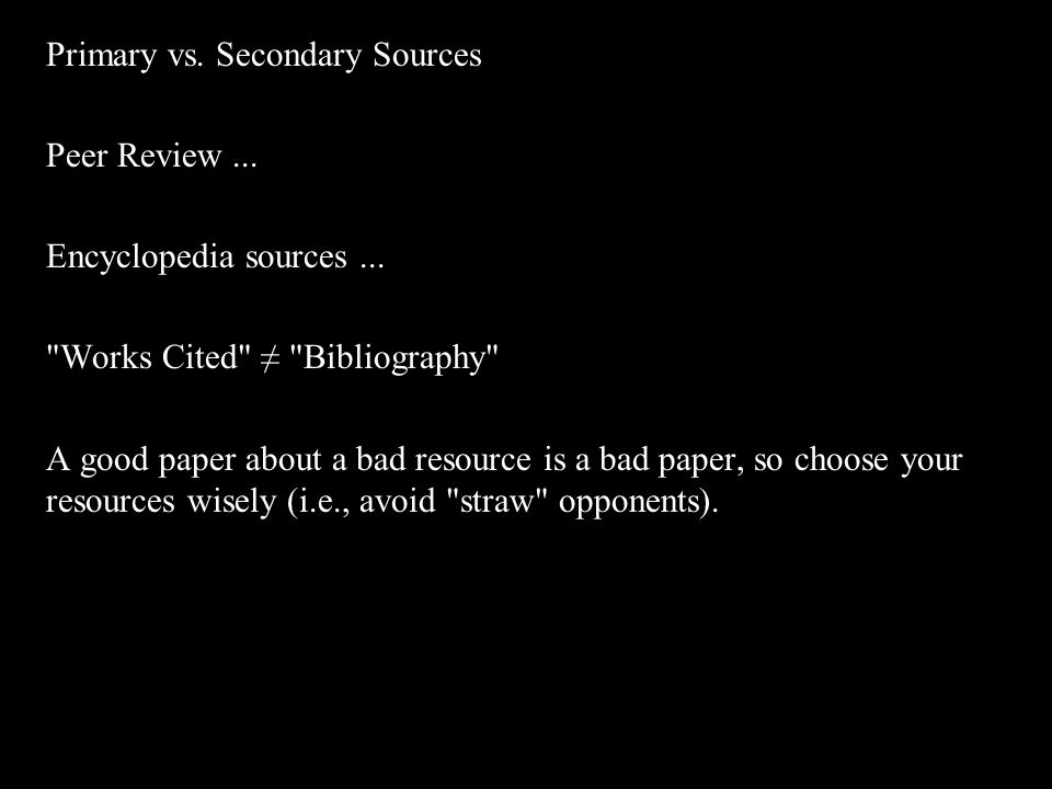 Primary vs.Secondary Sources Peer Review... Encyclopedia sources...