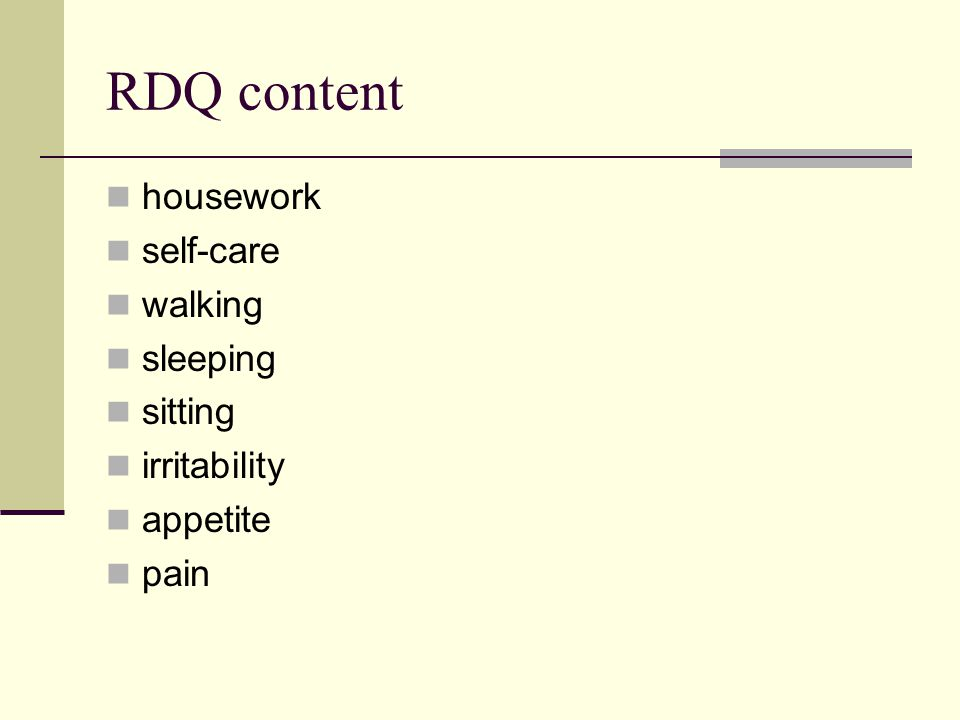 RDQ content housework self-care walking sleeping sitting irritability appetite pain