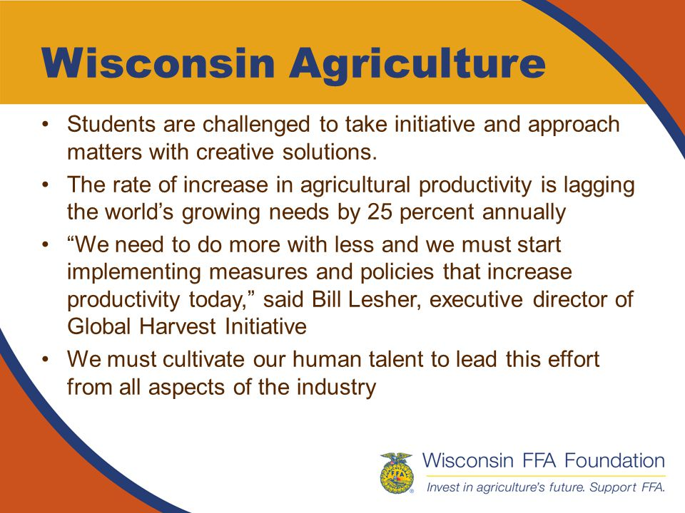 Wisconsin Agriculture Students are challenged to take initiative and approach matters with creative solutions.