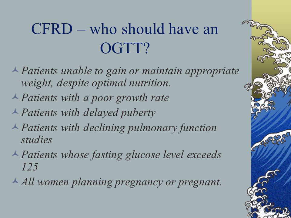 CFRD – who should have an OGTT.