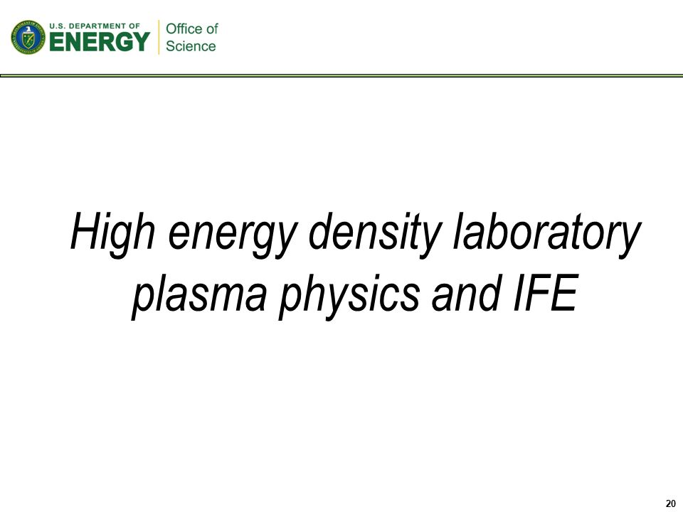 20 High energy density laboratory plasma physics and IFE
