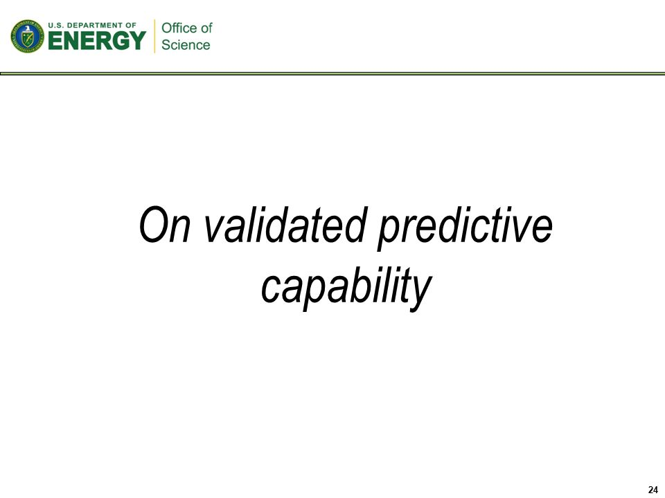24 On validated predictive capability