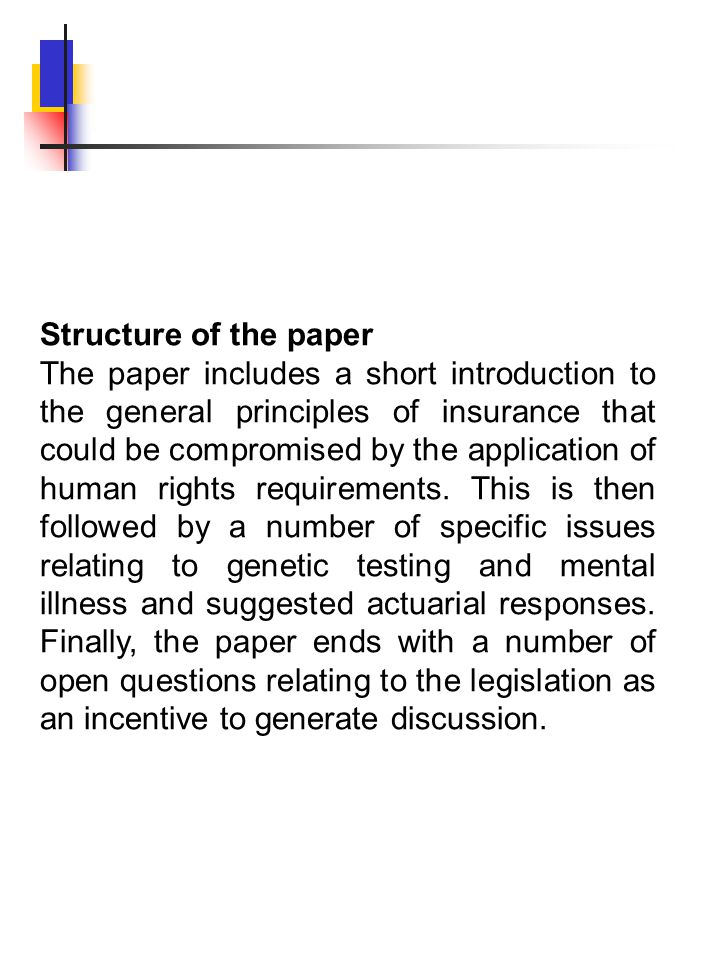 Structure of the paper The paper includes a short introduction to the general principles of insurance that could be compromised by the application of