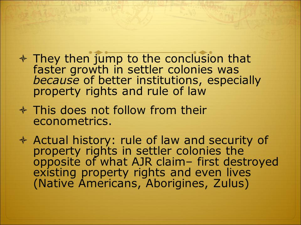  They then jump to the conclusion that faster growth in settler colonies was because of better institutions, especially property rights and rule of l