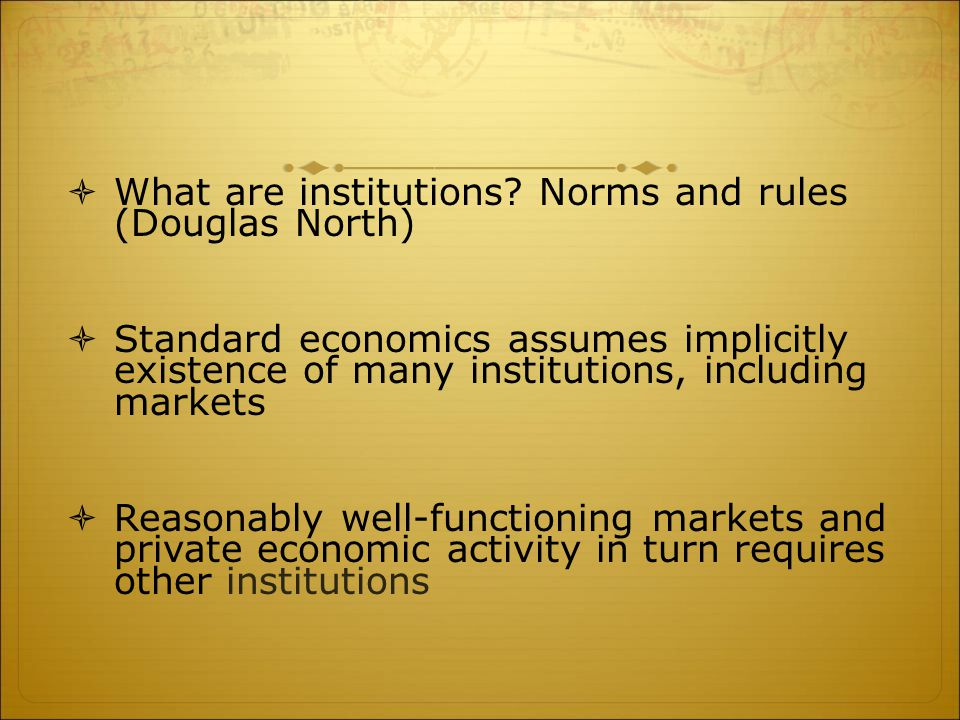  What are institutions.
