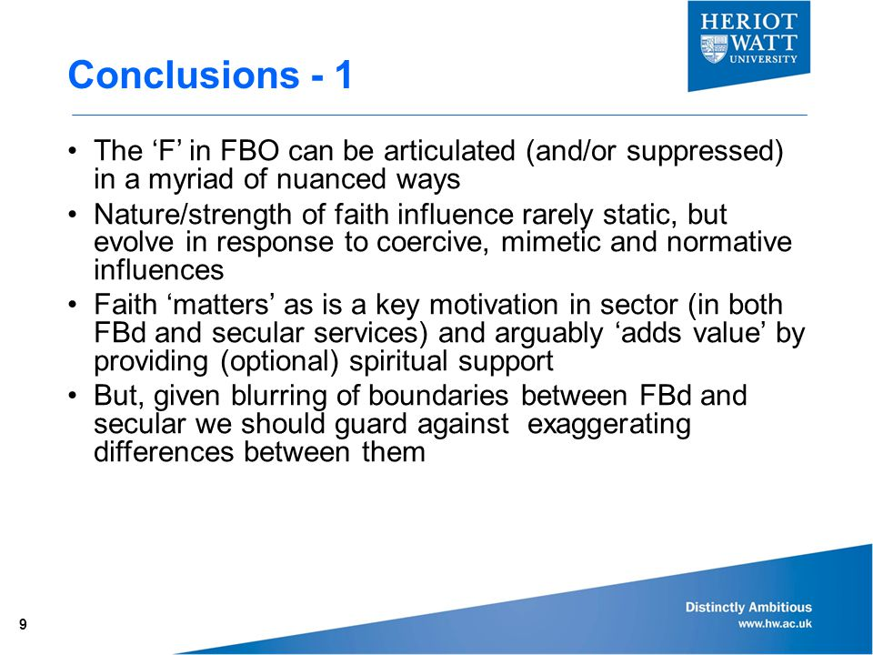 Conclusions - 1 9 The 'F' in FBO can be articulated (and/or suppressed) in a myriad of nuanced ways Nature/strength of faith influence rarely static,