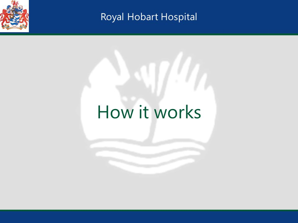 Royal Hobart Hospital How it works