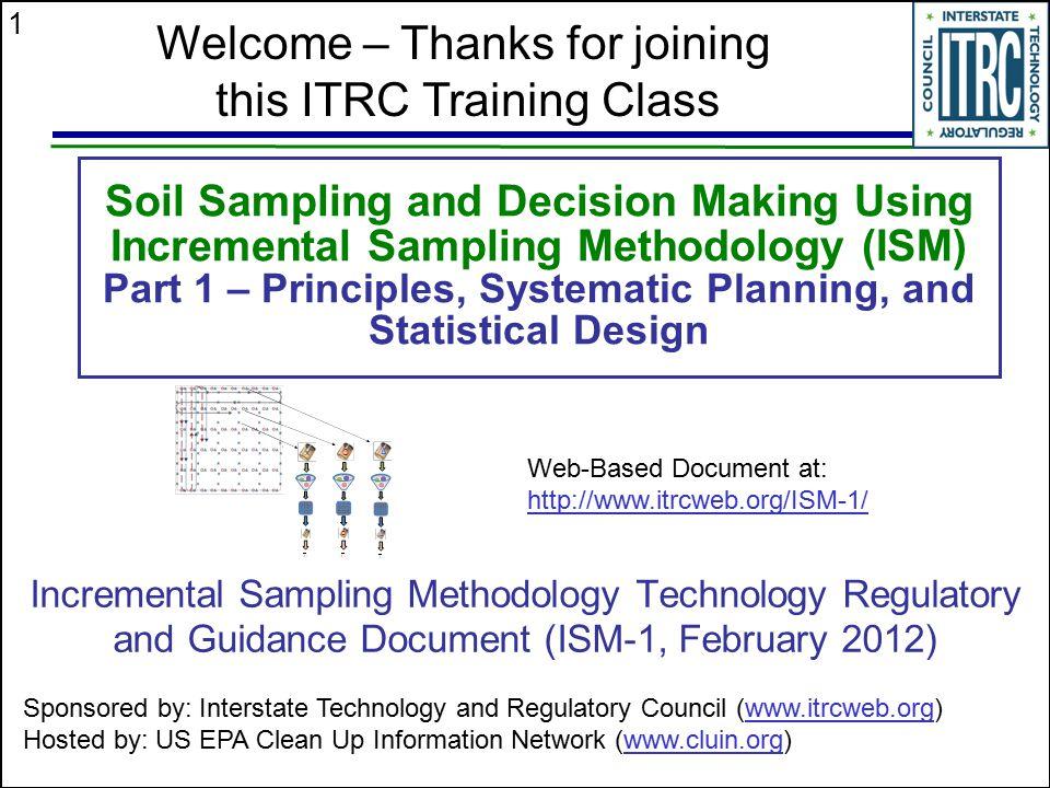 1 Soil Sampling and Decision Making Using Incremental Sampling Methodology (ISM) Part 1 – Principles, Systematic Planning, and Statistical Design Incr