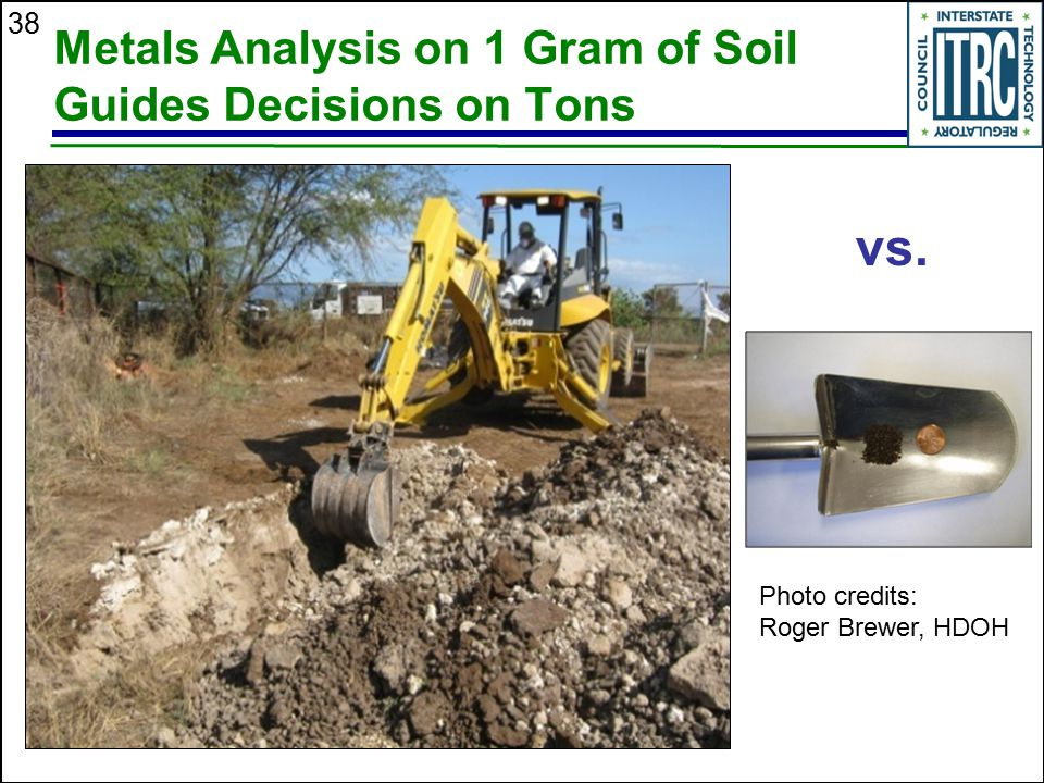 38 Metals Analysis on 1 Gram of Soil Guides Decisions on Tons vs. Photo credits: Roger Brewer, HDOH