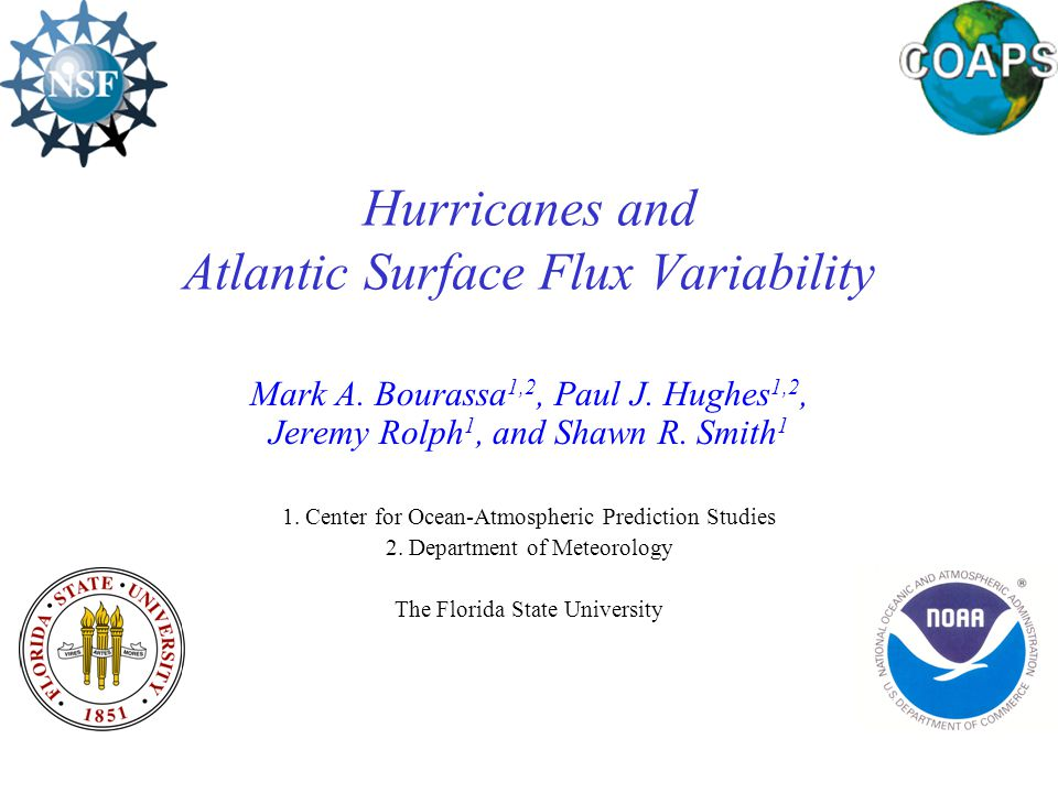 bourassa@coaps.fsu.edu smith@coaps.fsu.edu Hurricanes and Atlantic Surface Flux Variability Mark A.
