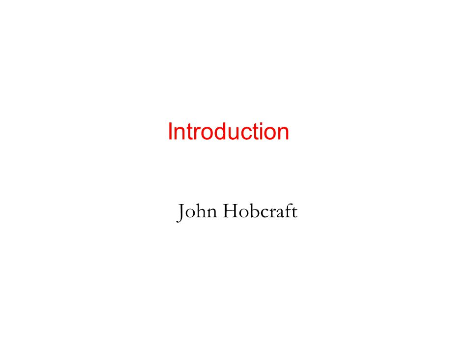 John Hobcraft Introduction