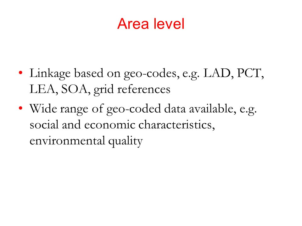 Area level Linkage based on geo-codes, e.g.