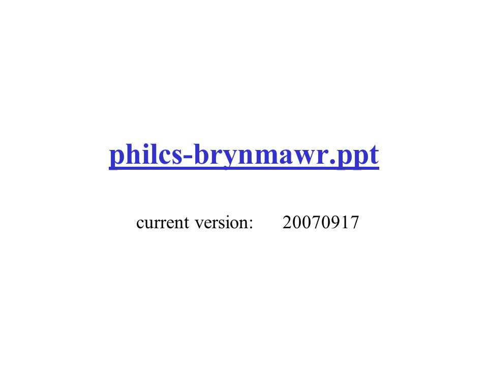 philcs-brynmawr.ppt current version:20070917