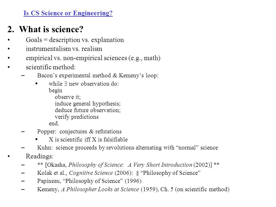 Is CS Science or Engineering. 2. What is science.